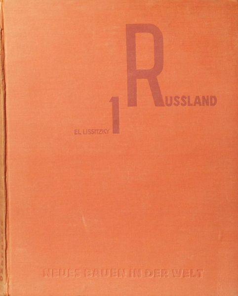 Lissitzky El. Россия. Реконструкция архитектуры в Советском Союзе.